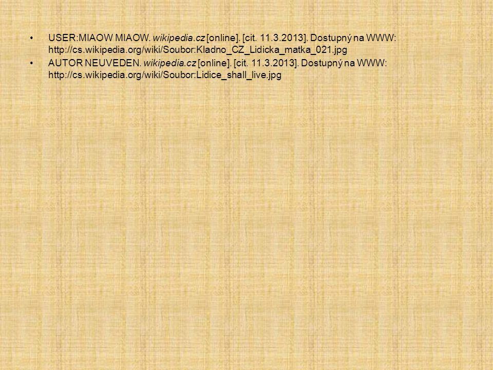 USER:MIAOW MIAOW. wikipedia. cz [online]. [cit. 11. 3. 2013]